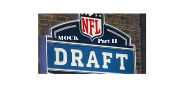 The BEST day of the year – It's NFL Draft time (Part II)
