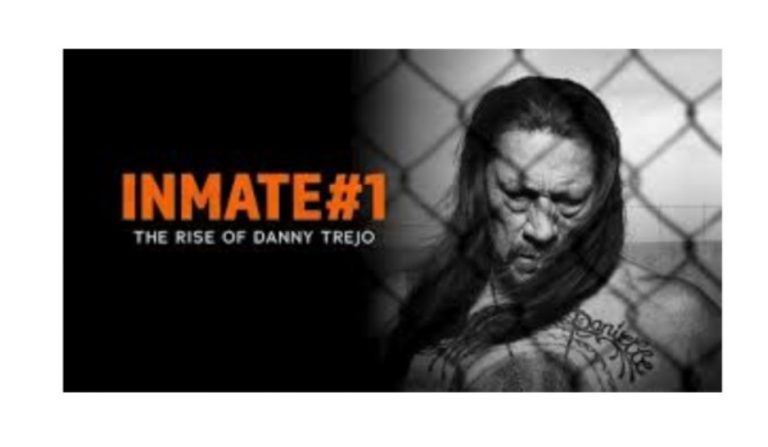 Random Movie Review — Inmate #1: The Rise of Danny Trejo